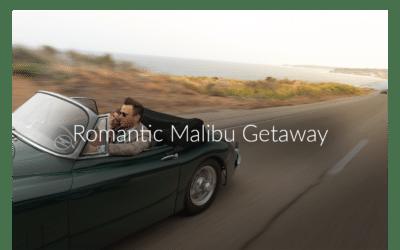 Romantic Malibu Getaway